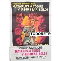 Afiche Mátelos A Todos Y Regrese Solo Chuck Connors 1968