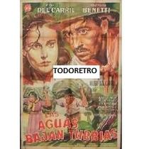 Poster Las Aguas Bajan Turbias Con Hugo Del Carril 1952