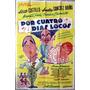 Poster Afiche Cine Por Cuatro Dias Locos Año 1953 (a)