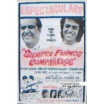 Afiche Siempre Fuimos Compañeros Hugo Del Carril Donald 1973