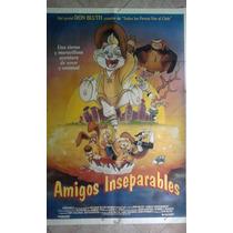 Amigos Inseparables 0581 Afiche De 1.10 X 0.75