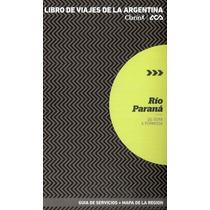 Clarin-aca - Rio Paraná #6 - Libro De Viajes De La Argentina