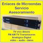 Enlaces De Microondas, Transmisores Tv, Radio Y Mas