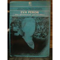 Eva Peron Una Aproximacion Psicoanalitica Deutsch- Garbarino