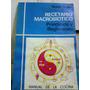 Recetario Macrobiotico Principios Y Regimenes - Yoshi Kobe