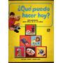 Que Puedo Hacer Hoy? - Nº 12 - Manualidades Para Niños