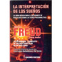 La Interpretación De Los Sueños, Sigmund Freud.