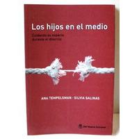 Los Hijos En El Medio. Ana Tempelsman Y Silvia Salinas.