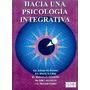 Hacia Una Psicología Integrativa