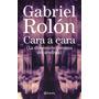 Cara A Cara - Gabriel Rolón