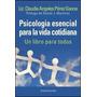 Psicologia Esencial Para La Vida Cotidiana- Claudia Perez G