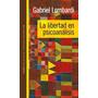 La Libertad En Psicoanálisis - Gabriel Lombardi - Ed. Paidós