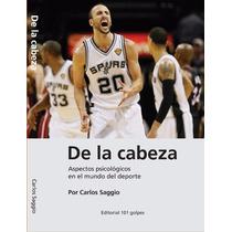 De La Cabeza: Aspectos Psicológicos En El Mundo Del Deporte