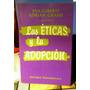 Las Éticas Y La Adopción Eva Giberti Adrián Grassi