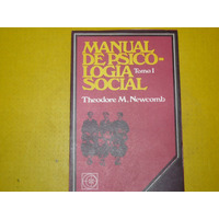 Libro Manual De Psicologia Social ¿ Tomo 1 ¿ Newcomb