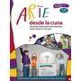Libro Arte Desde La Cuna Educacion Temprana Local A Calle