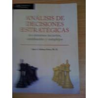 Análisis De Decisiones Estratégicas. José A. Salinas Ortiz