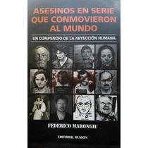 Libro Asesinos En Serie Que Conmovieron Al Mundo