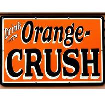 Carteles Antiguos Chapa Gruesa 20x30cm Crush Orange Dr-037
