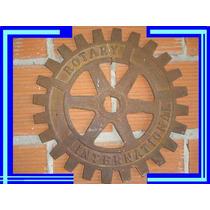 Antigua Insignia O Cartel Rotary Internacional En Fundicion