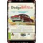 Carteles Antiguos De Chapa Gruesa 60x40cm Dodge Royal Au-218