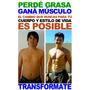 Bajá La Grasa Y Creá Músculos 100% Real Transformá Tu Cuerpo