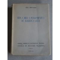 Juretschke,h. Vida, Obra Y Pensamiento De Alberto Lista.1951