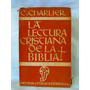 La Lectura Cristiana De La Biblia Por C. Charlier