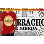 Remeras Barrabrava - Borracho De Mierda