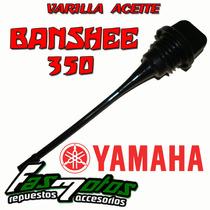 Varilla Aceite Yamaha Banshee 350 Original Solo En Fas Motos