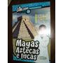 Alcole,com Numero 30 Mayas Incas Aztecas