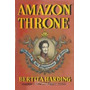 Amazon Throne: The Story Of The Braganzas Of Brazil. Harding