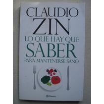 Claudio Zin - Lo Que Hay Que Saber Para Mantenerse Sano