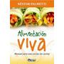 Alimentación Viva. Raw Food. Naturismo. Nestor Palmetti