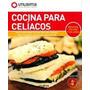 Cocina Para Celiacos - Utilisima - Recetas Dulces Y Saladas