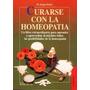 Medicina - Curarse Con La Homeopatía - Doctor Jacques Boulet