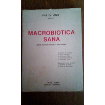 1755 Libro Macrobiotica Sana Dr Ianni 2ª Edicion Salud