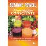 Alimentación Consciente -suzanne Powell - Cocina Sin Tóxicos