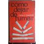 Como Dejar De Fumar - Carlos A. Capdevilla - Lidium