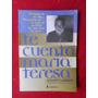 Augusto Larreta Te Cuento María Teresa Historias De Mi Vida