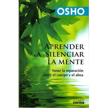 Aprender A Silenciar La Mente - Osho. Libro Digital
