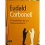 El Nacimiento De Una Nueva Conciencia - Eudald Carbonell