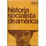 Historia Socialista De America . Eduardo Astesano