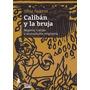 Calibán Y La Bruja. Silvia Federici