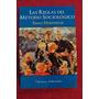 Las Reglas Del Método Sociológico - Émile Durkheim