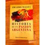 Historia De Una Pasion Argentina. Eduardo Mallea