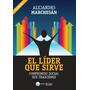El Líder Que Sirve - Alejandro Marchesán