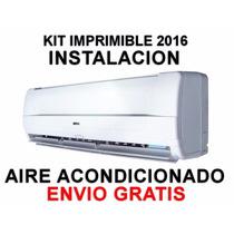 Kit Imprimible Instalacion Aire Acondicionado+ Envio Gratis
