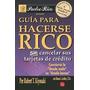 Guia Para Hacerse Rico Sin Cancelar Sus Tdc. Pack De 3 Unds.