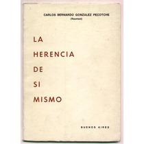 La Herencia De Si Mismo. Carlos B. González Pecotche